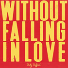 Without Falling in Love