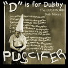 ''D'' Is For Dubby, The Lustmord Dub Mixes