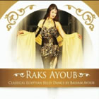 Raks Ayoub - Classical Egyptian Belly Dance