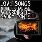Love Songs in the Digital Age according to: Gabry Ponte
