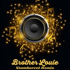 Brother Louie (Remix)