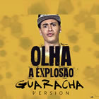 Olha a Explosao (Guaracha Version)
