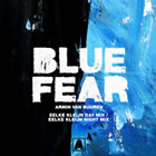 Blue Fear (Eelke Kleijn Day Mix / Eelke Kleijn Night Mix)