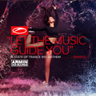 Let The Music Guide You (ASOT 950 Anthem) [Remixes]