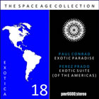 The Space Age Collection; Exotica, Volume 18