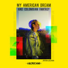 My American Dream and Colombian Fantasy - EP