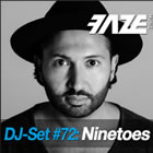 Faze DJ Set #72: Ninetoes