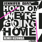Hold on, We're Going Home (Kizomba Remix)