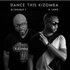 Dance This Kizomba (feat. DJ Double F)