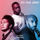 So Far Away (feat. M & N Pro)