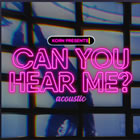 Can You Hear Me (Acoustic)