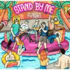 My Diligent Future - Stand By Me