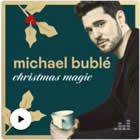 CHRISTMAS MAGIC BY MICHAEL BUBLE