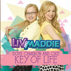 Key of Life (From Liv and Maddie)