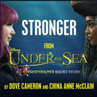 Stronger (From Under the Sea: A Descendants Short Story)