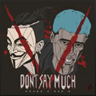Dont Say Much