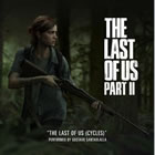 The Last of Us (Cycles) (From The Last of Us Part II)