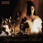 BEFORE LOVE CAME TO KILL US (Deluxe)