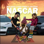 Nascar (Ft. Big Soto & Trainer)