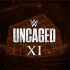 WWE: Uncaged XI