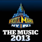 WWE: Wrestlemania - The Music 2013